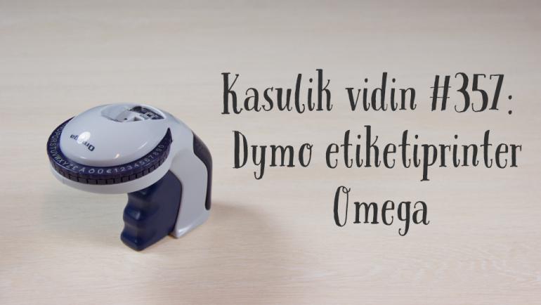Kasulik vidin #357: Dymo etiketiprinter Omega