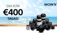 Võrratu diil – valitud Sony fototehnika ostul saad Sonylt kuni 400€ tagasi