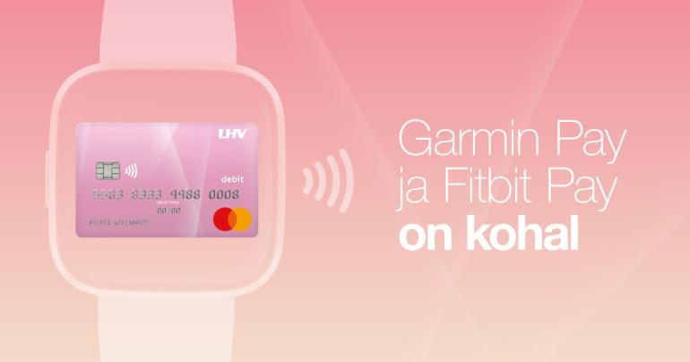 LHV kliendid saavad nüüd maksta Fitbiti ja Garmini nutikelladega