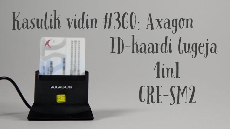 Kasulik vidin #360: Axagon ID-kaardi lugeja 4in1 CRE-SM2