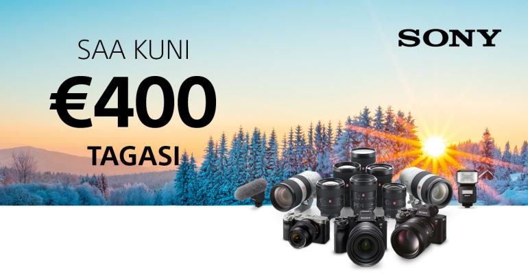 Valitud Sony fototehnika ostul saad Sonylt kuni 400€ tagasi