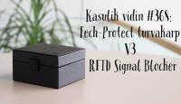 Kasulik vidin #368: Tech-Protect turvakarp V3 RFID Signal Blocker