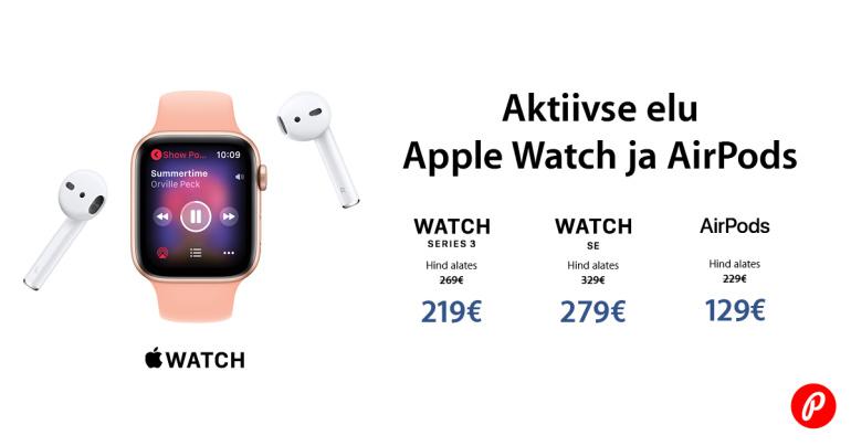Apple Watch SE, Watch 3 ja AirPodsid on müügil väga hea soodushinnaga