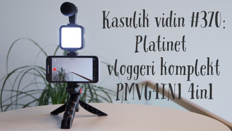 Kasulik vidin #370: Platinet vloggeri komplekt PMVG4IN1 4in1
