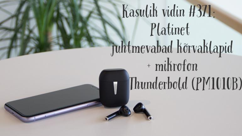 Kasulik vidin #371: Platinet juhtmevabad kõrvaklapid + mikrofon Thunderbold (PM1010B)